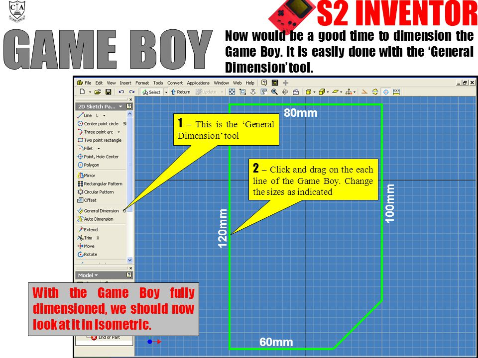 S2 INVENTOR Now would be a good time to dimension the Game Boy.