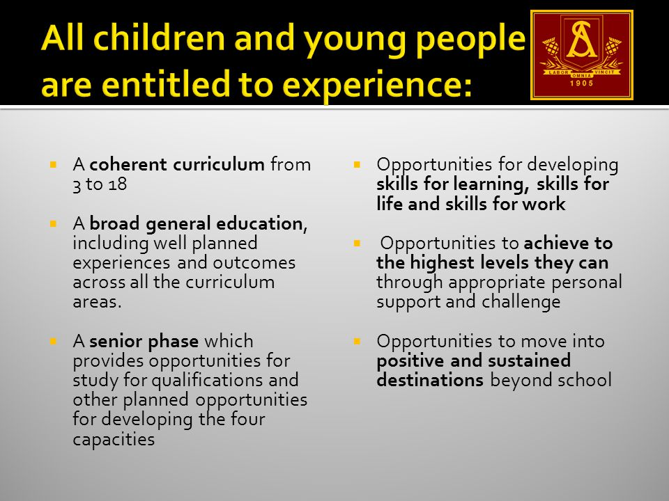  Positive, sustained destinations - Schools will help young people find their way as they leave school.