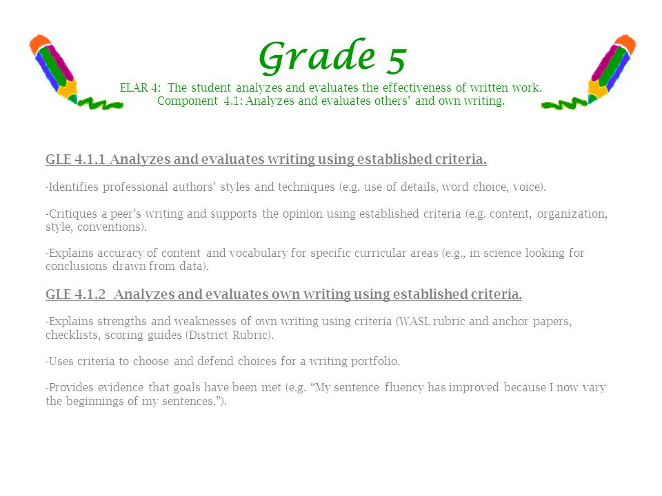 Grade 5 GLE 4.1.1 Analyzes and evaluates writing using established criteria.