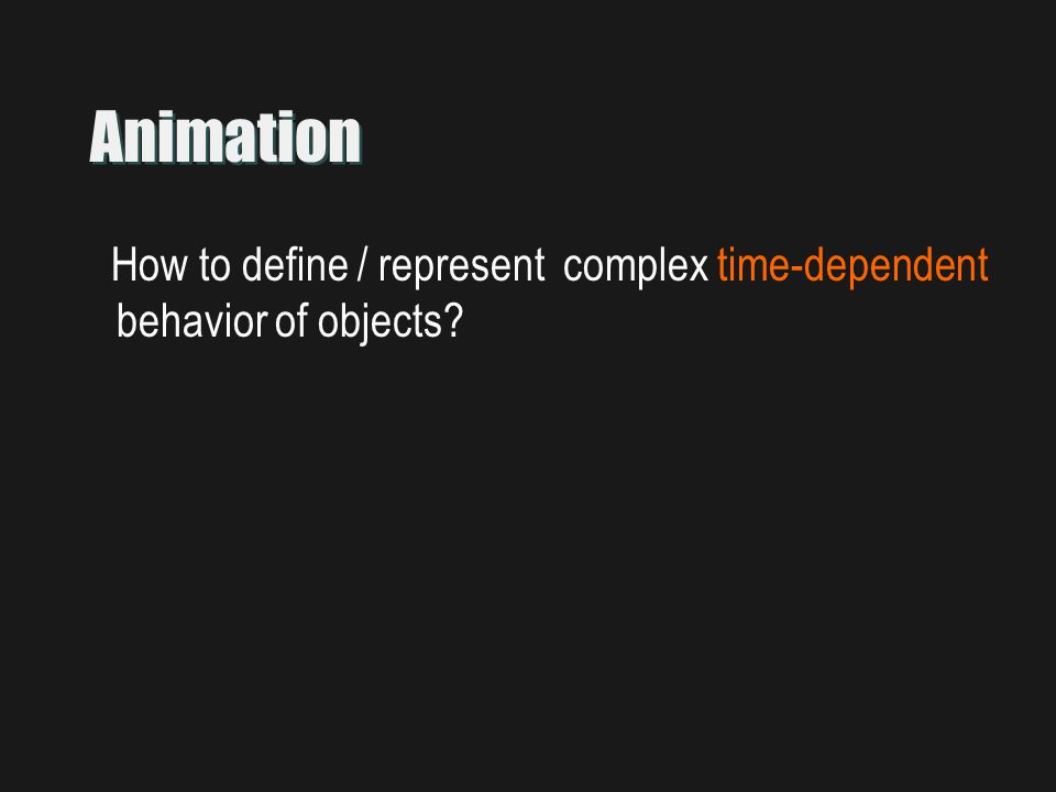 Animation How to define / represent complex time-dependent behavior of objects