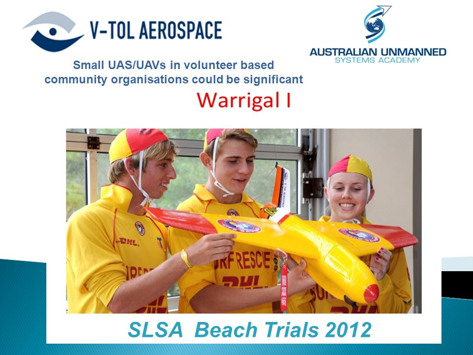 SLSA Beach Trials 2012 Small UAS/UAVs in volunteer based community organisations could be significant