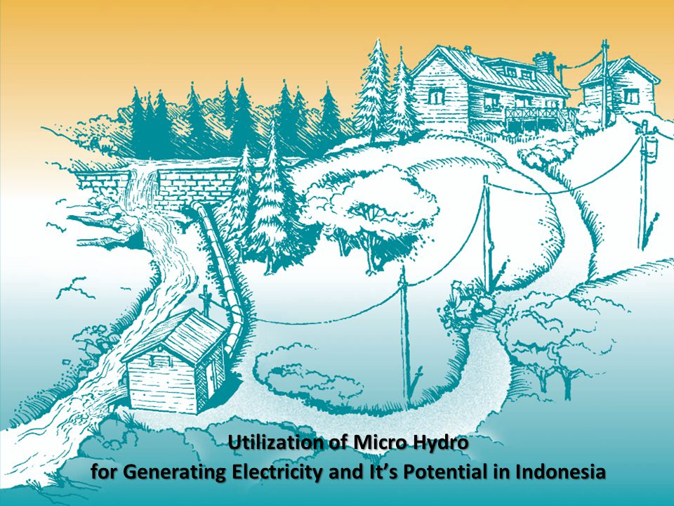UNIVERSITAS INDONESIA Utilization of Micro Hydro for Generating Electricity and It's Potential in Indonesia Kusnu Budi Hartanto, Mariana Bariyyah, Mohamad Adi Rahman Sustainable Energy – S2 Gas Management