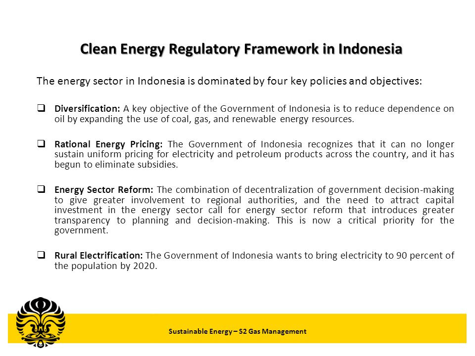 Sustainable Energy – S2 Gas Management Government's Policy on Renewable Energy Utilization of Renewable Energy will be part of Government's policy in promoting Green Energy Program under the proposed Energy Law .