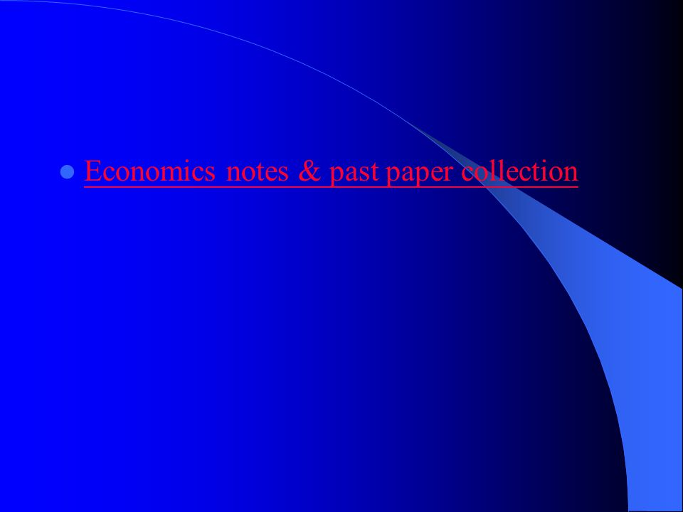 Economics notes & past paper collection
