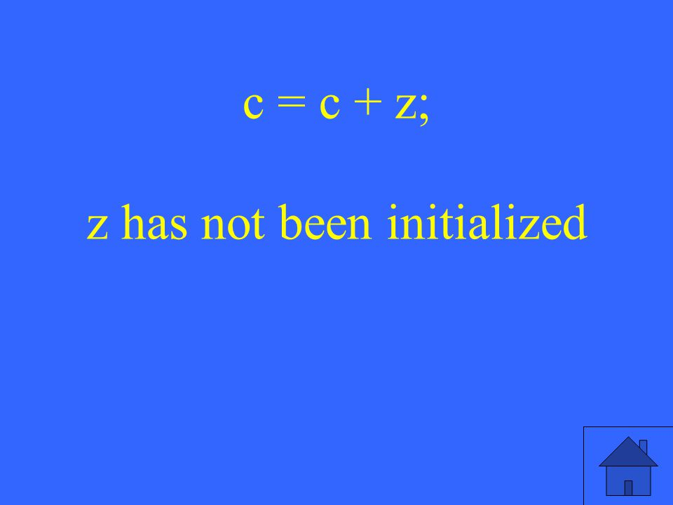 41 c = c + z; z has not been initialized