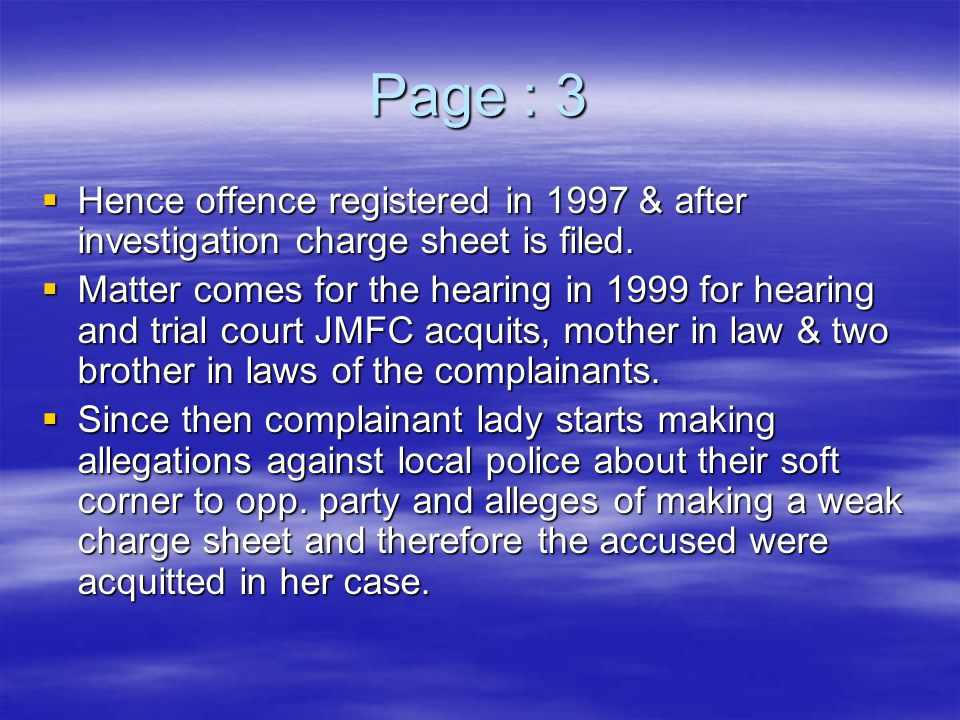 Page : 3  Hence offence registered in 1997 & after investigation charge sheet is filed.  Matter comes for the hearing in 1999 for hearing and trial