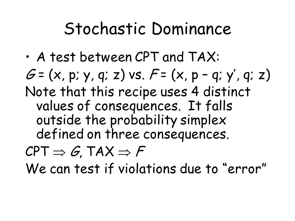 Stochastic Dominance A test between CPT and TAX: G = (x, p; y, q; z) vs.