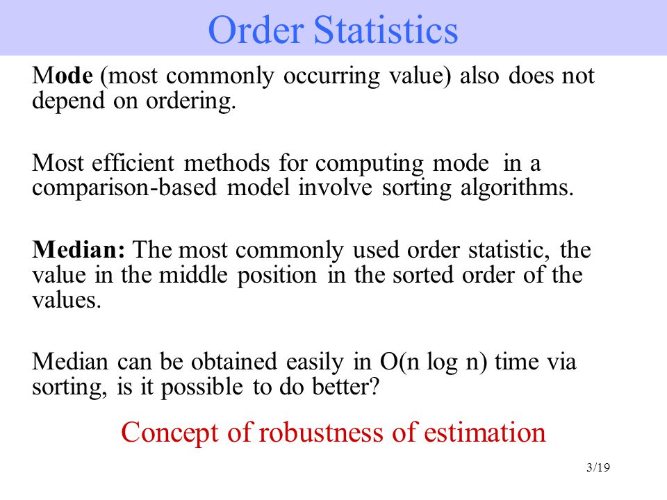 3/19 Mode (most commonly occurring value) also does not depend on ordering.