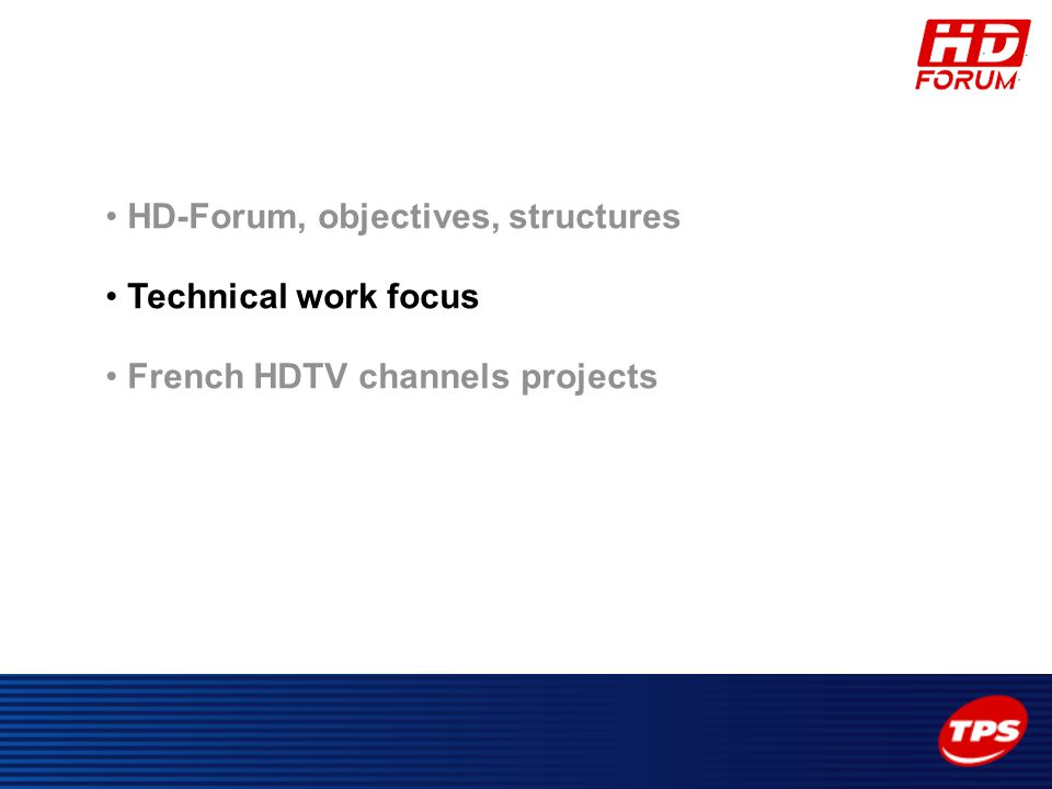 HD-Forum, objectives, structures Technical work focus French HDTV channels projects