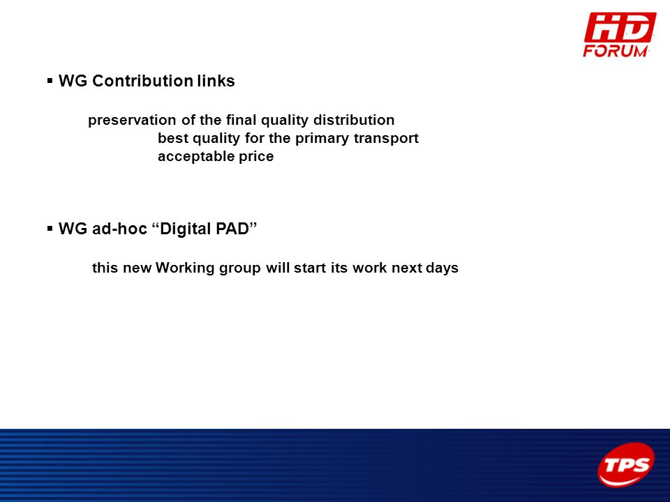 """ WG Contribution links preservation of the final quality distribution best quality for the primary transport acceptable price  WG ad-hoc """"Digital PA"""