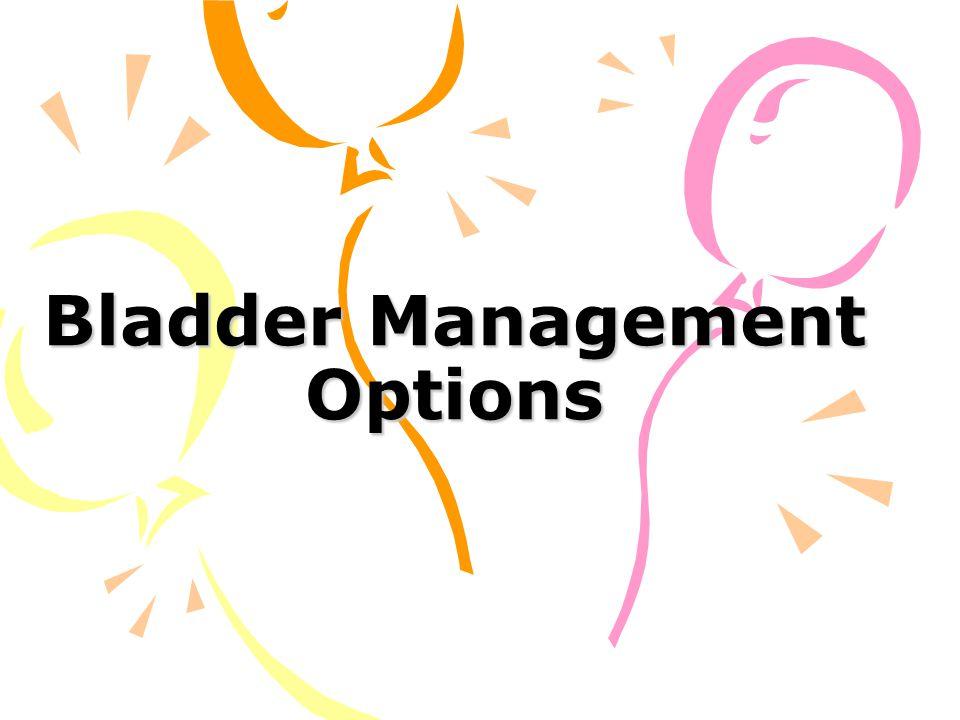Bladder Management Options