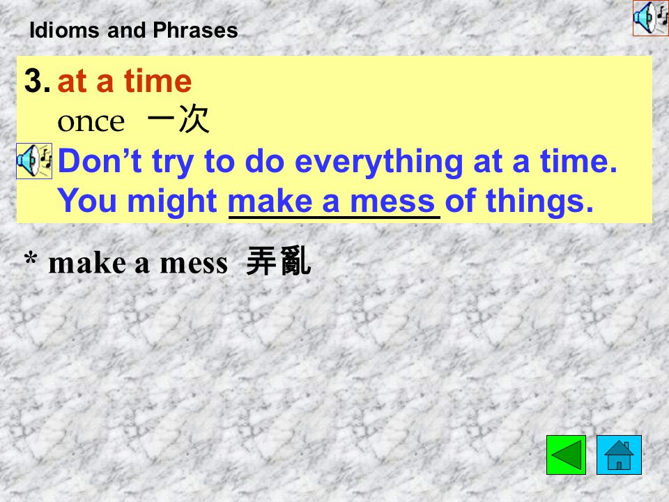 Idioms and Phrases 2.end up to finish in a particular place or way 結 果變成,最後發展成 We didn't like the movie at first, but we ended up loving it.