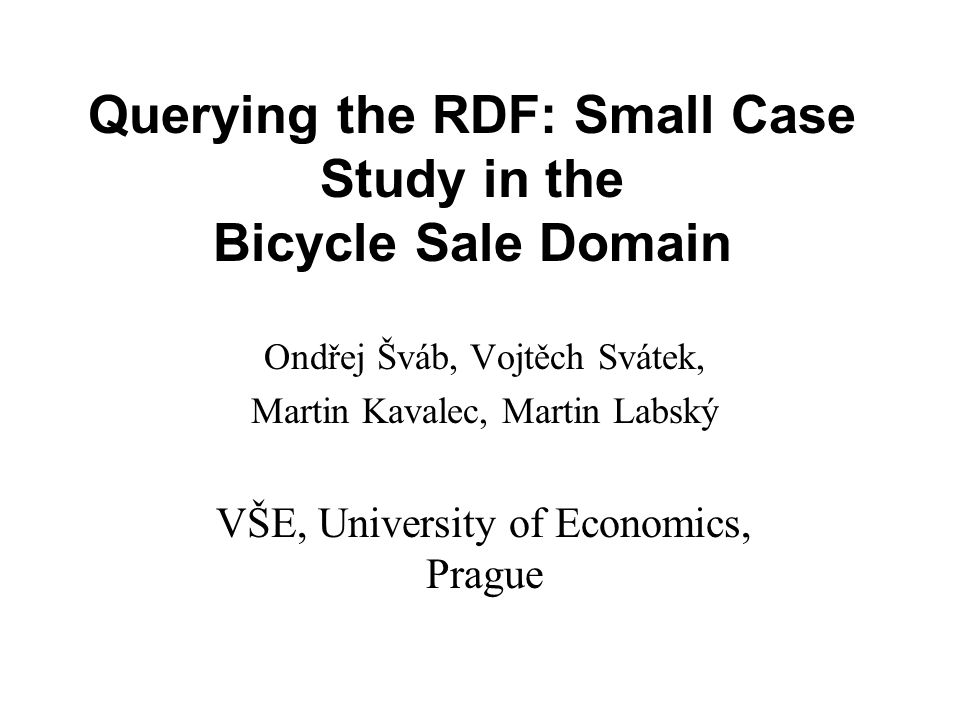 Dateso 04 Querying the RDF: Small Case Study in the Bicycle Sale Domain 12 4.