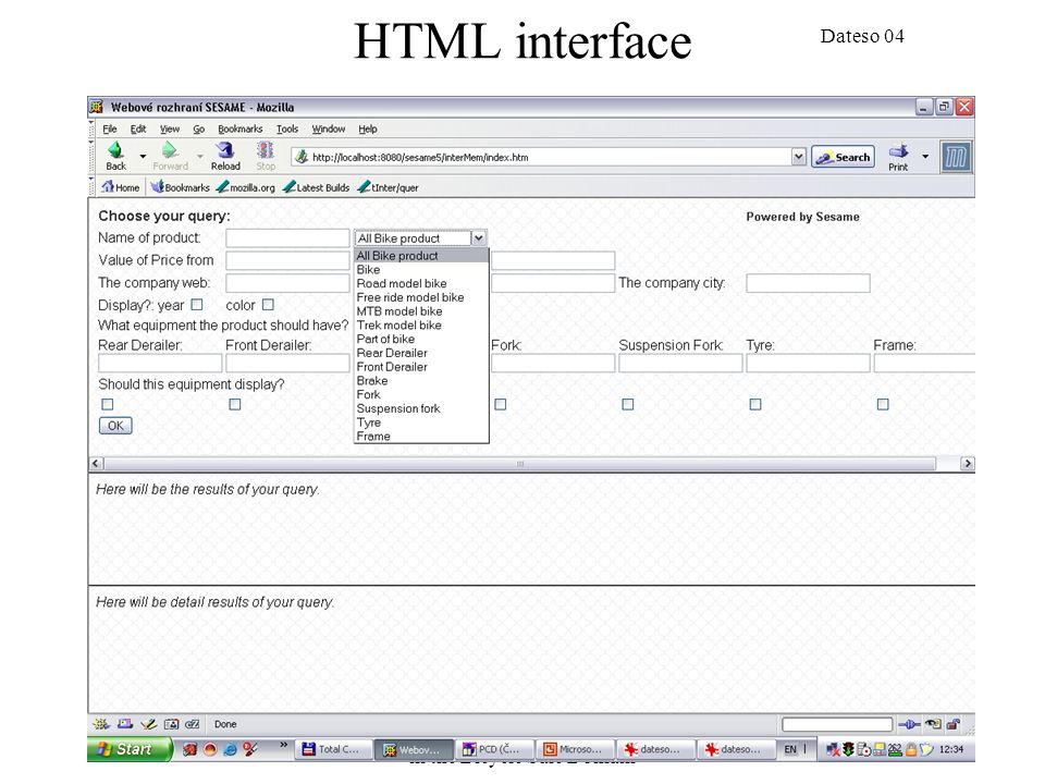 Dateso 04 Querying the RDF: Small Case Study in the Bicycle Sale Domain 26 HTML interface