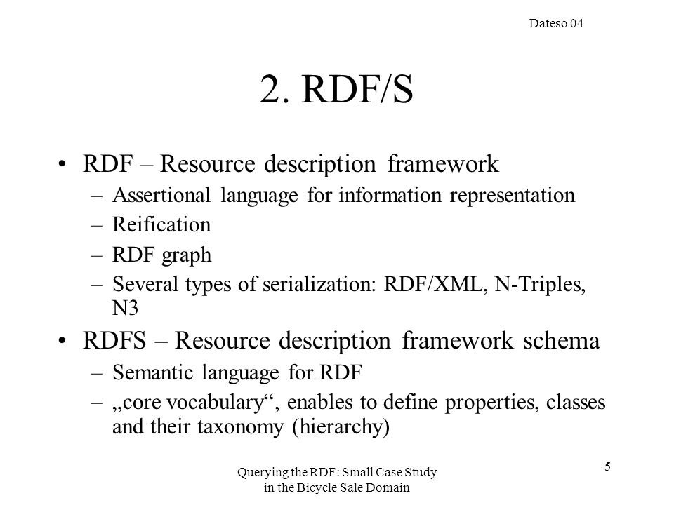 Dateso 04 Querying the RDF: Small Case Study in the Bicycle Sale Domain 5 2.