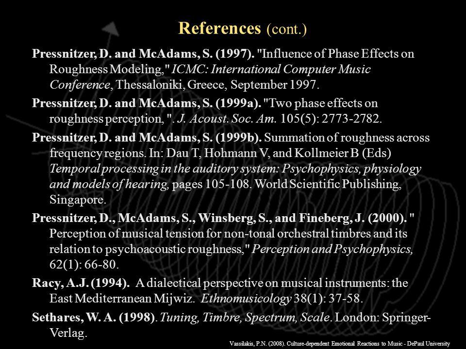 Vassilakis, P.N. (2008). Culture-dependent Emotional Reactions to Music - DePaul University References (cont.) Krumhansl, C.L. (1996). Aperceptual ana