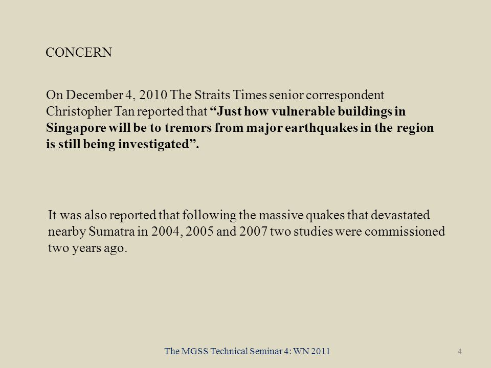 4 The MGSS Technical Seminar 4: WN 2011 It was also reported that following the massive quakes that devastated nearby Sumatra in 2004, 2005 and 2007 two studies were commissioned two years ago.