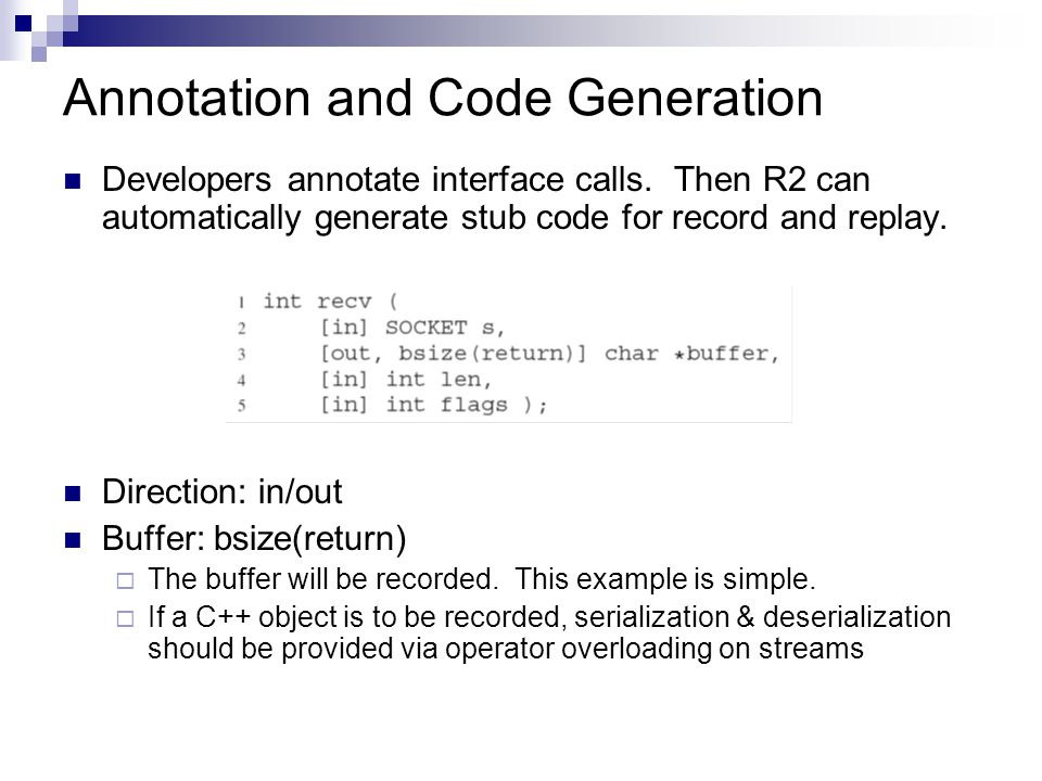 Annotation and Code Generation Developers annotate interface calls.