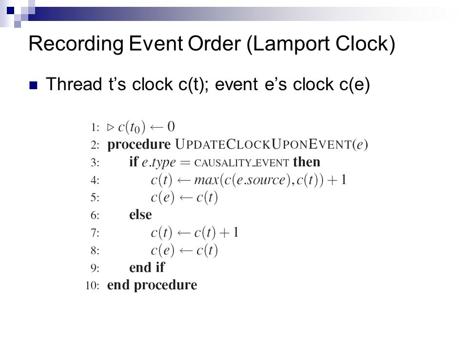 Recording Event Order (Lamport Clock) Thread t's clock c(t); event e's clock c(e)