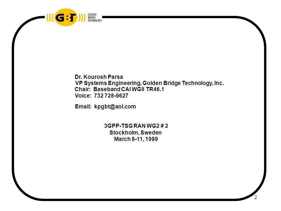 2 Dr. Kourosh Parsa VP Systems Engineering, Golden Bridge Technology, Inc.