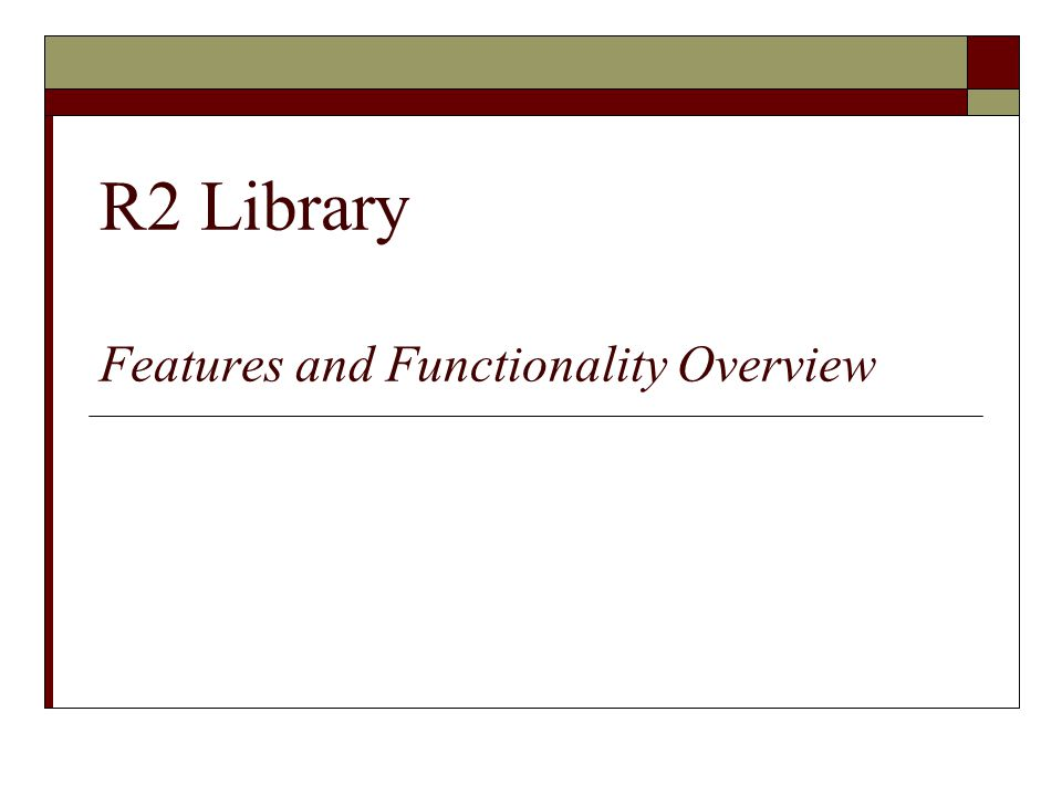 R2 Library Features and Functionality Overview
