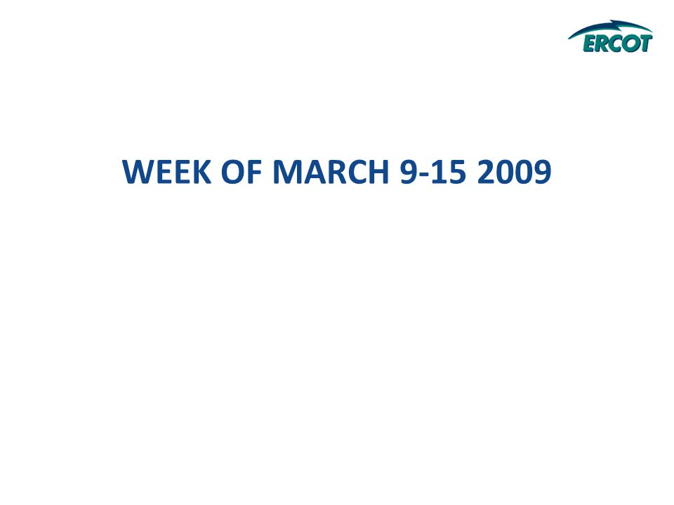 WEEK OF MARCH 9-15 2009
