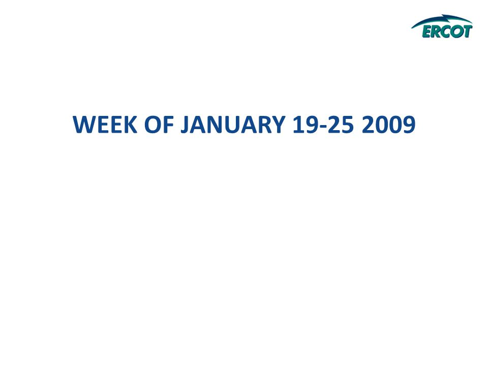 WEEK OF JANUARY 19-25 2009