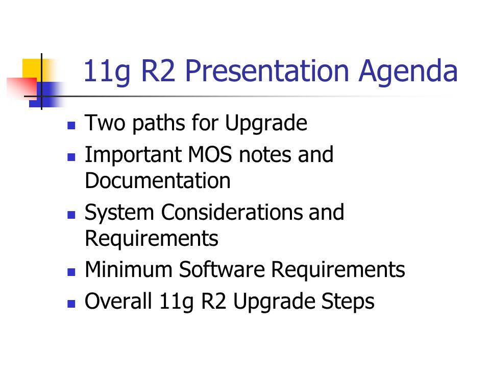 11g R2 Presentation Agenda (cont'd) Few detail steps for clarification Initialization parameter changes Screenshots for 11g R2 software installation and upgrade of database Some Tips for DBA's for Upgrading 11g R2 for EBS 11i Q & A
