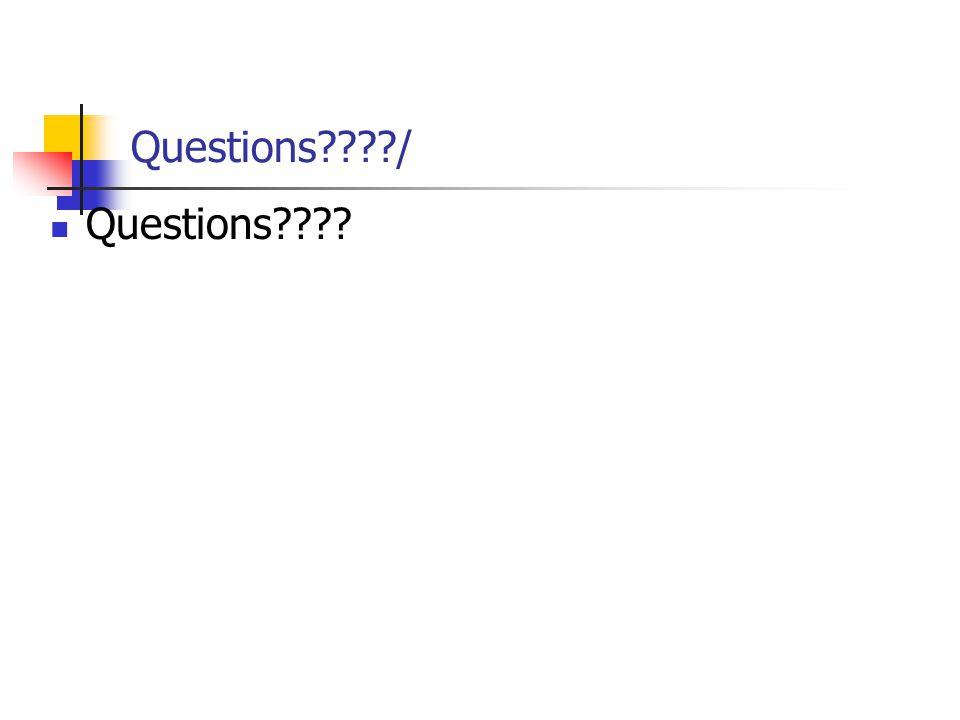 Questions????/ Questions????