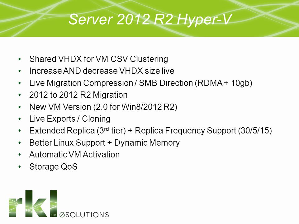 Server 2012 R2 Hyper-V Shared VHDX for VM CSV Clustering Increase AND decrease VHDX size live Live Migration Compression / SMB Direction (RDMA + 10gb)