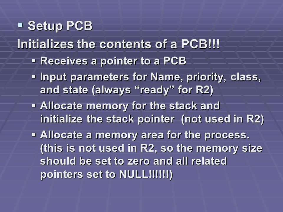  Setup PCB Initializes the contents of a PCB!!.