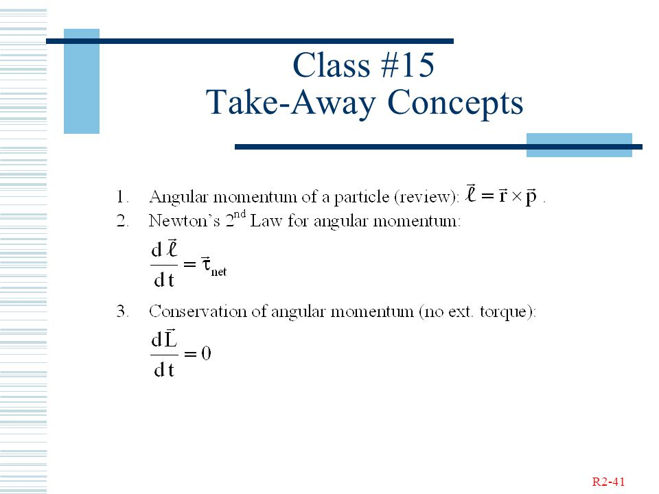 R2-41 Class #15 Take-Away Concepts