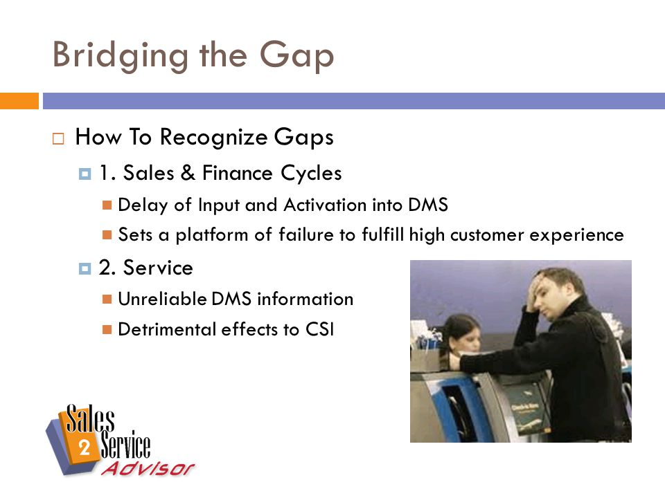 Bridging the Gap  How To Recognize Gaps  1.