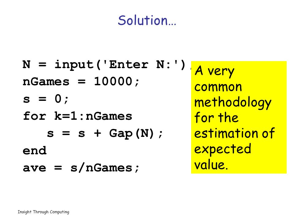 Insight Through Computing Sample Outputs N = 10 Expected Value = 98.67 N = 20 Expected Value = 395.64 N = 30 Expected Value = 889.11