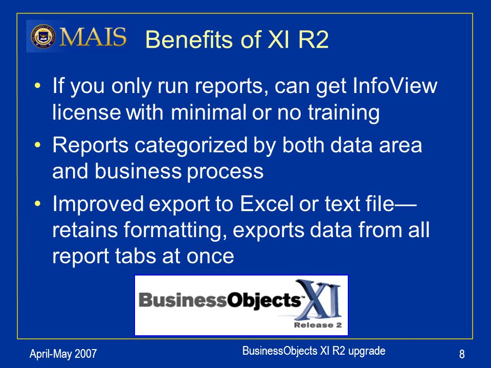 BusinessObjects XI R2 upgrade April-May 2007 19
