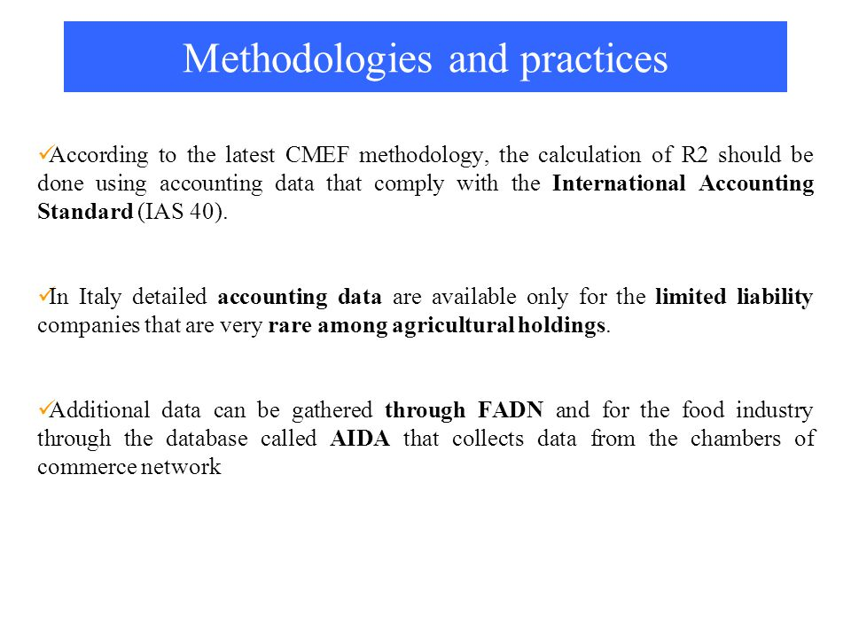 Methodologies and practices According to the latest CMEF methodology, the calculation of R2 should be done using accounting data that comply with the International Accounting Standard (IAS 40).