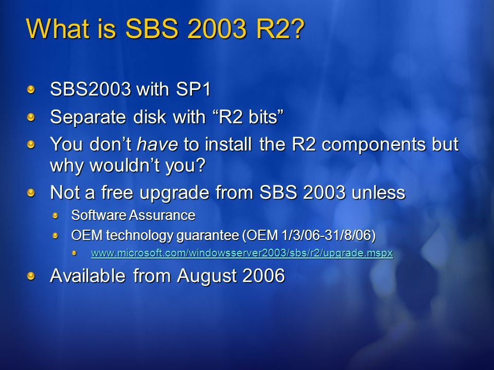 Wrap up SBS 2003 R2 – much more than just WSUS Licensing improvements Patch Management Improvements Antispam Improvements