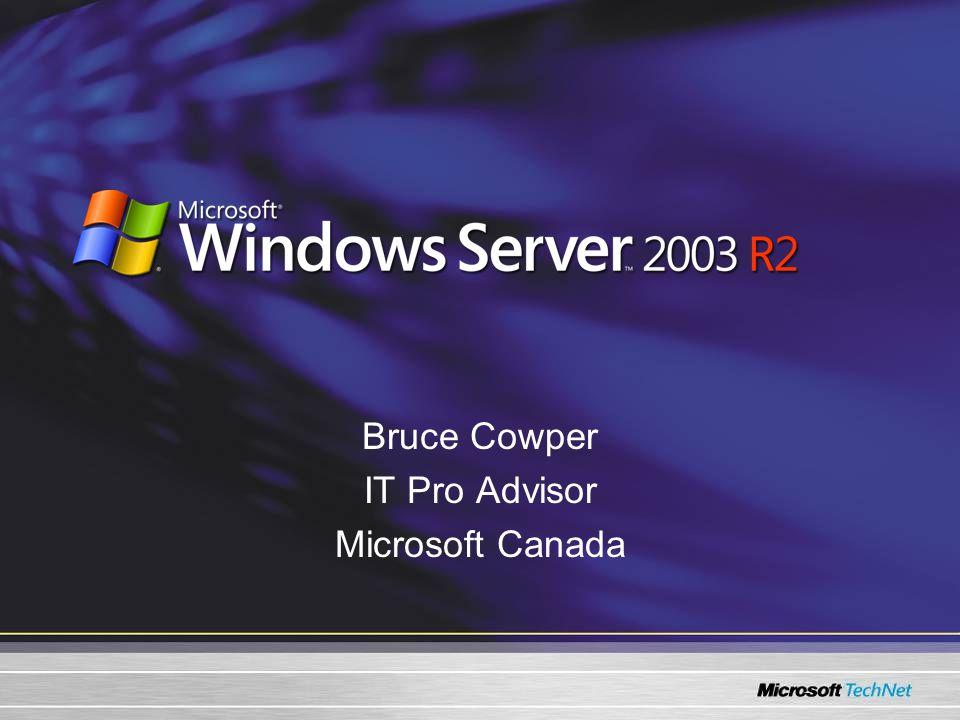 Bruce Cowper IT Pro Advisor Microsoft Canada