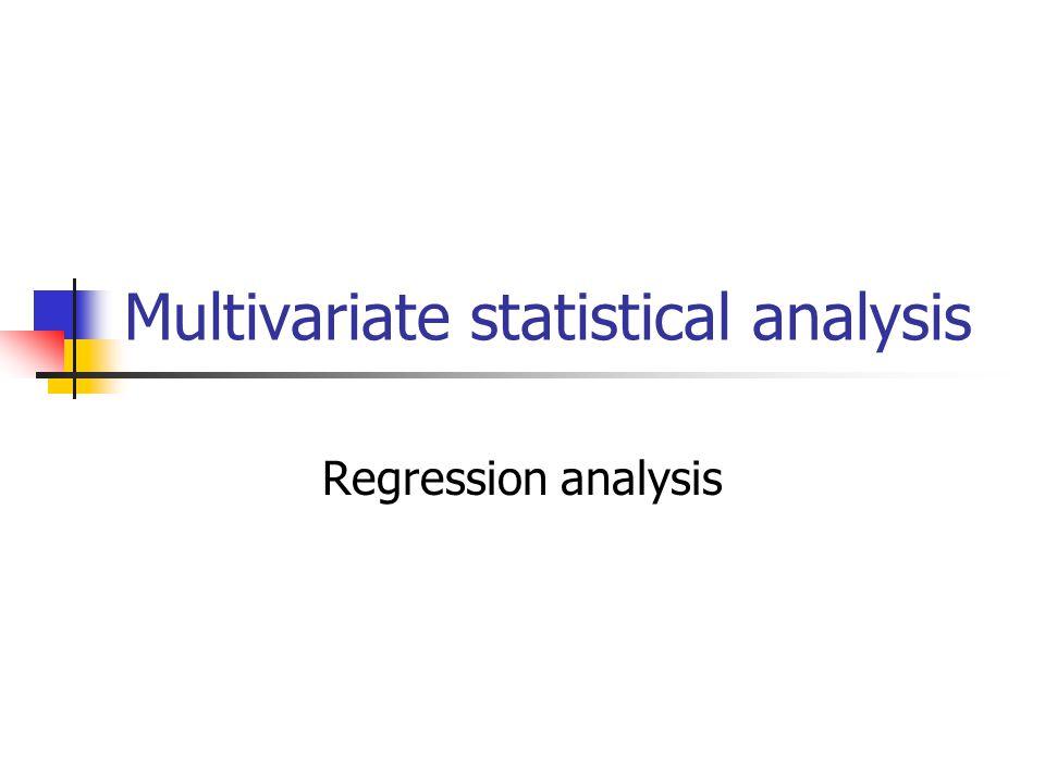 Multivariate statistical analysis Regression analysis