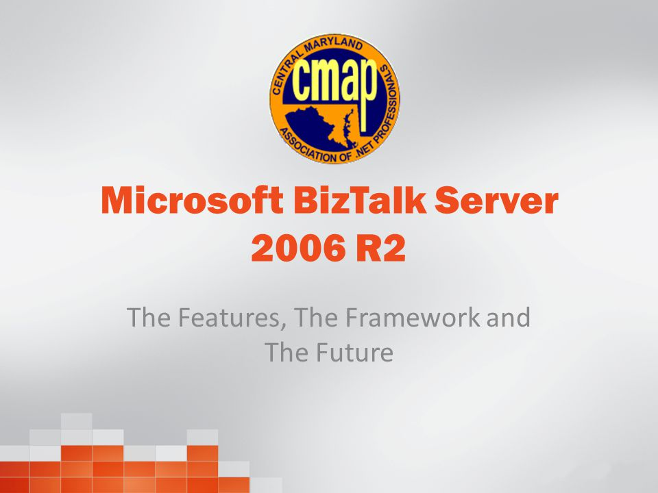 Microsoft BizTalk Server 2006 R2 The Features, The Framework and The Future