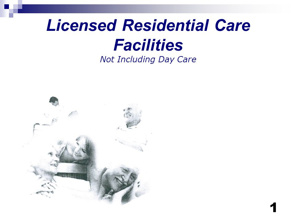 62 R-4 Occupancies (Formerly R2.2 & R6.2's) Seven or more ambulatory – may have up to 6 non-ambulatory or bedridden.