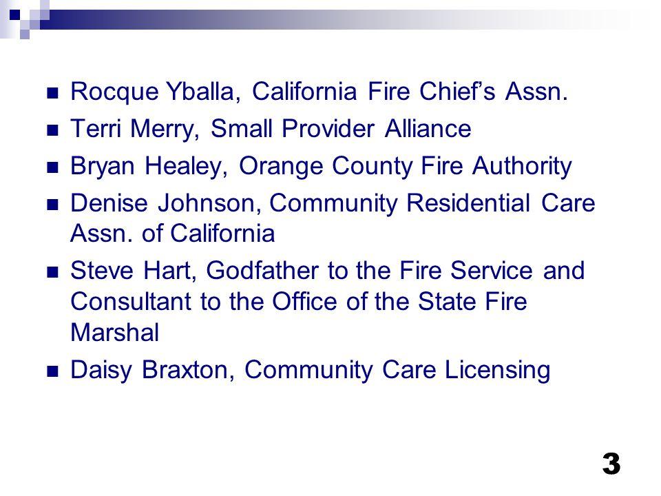 3 Rocque Yballa, California Fire Chief's Assn. Terri Merry, Small Provider Alliance Bryan Healey, Orange County Fire Authority Denise Johnson, Communi