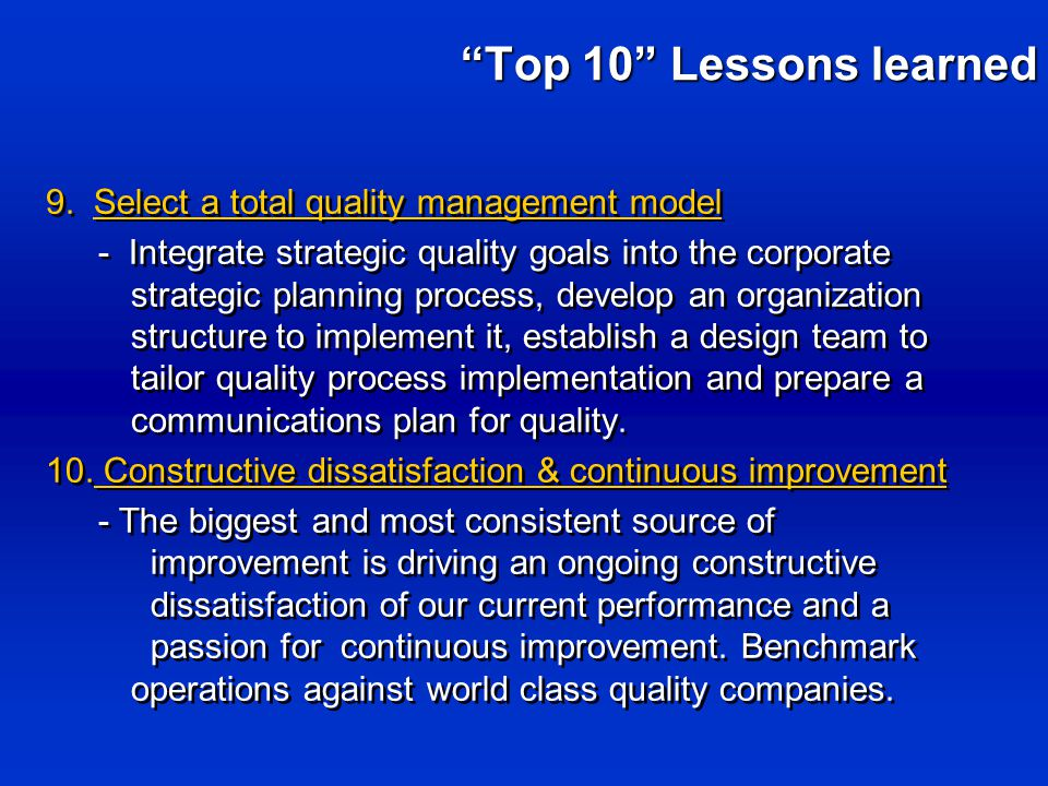 9. Select a total quality management model - Integrate strategic quality goals into the corporate strategic planning process, develop an organization