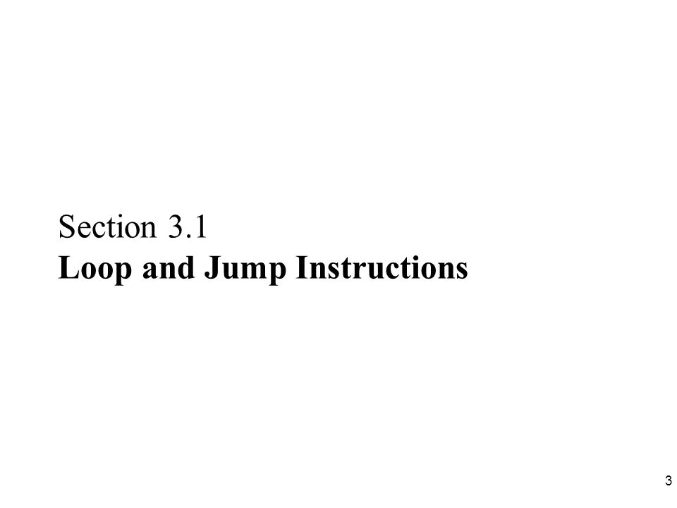24 Other Conditional Jumps The usage of these instructions –See Appendix A.1, Table A-1 ( page 356 ), Tables 10 & 11 in Appendix H ( page 418 & 422 ) All conditional jumps are short jumps.