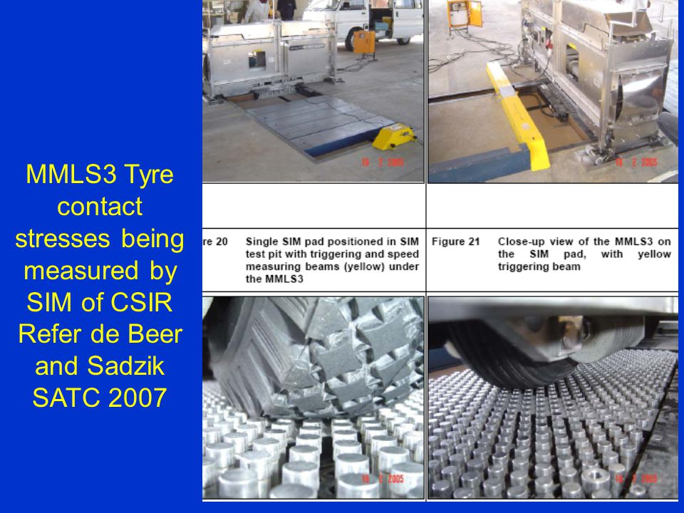 MMLS3 Tyre contact stresses being measured by SIM of CSIR Refer de Beer and Sadzik SATC 2007