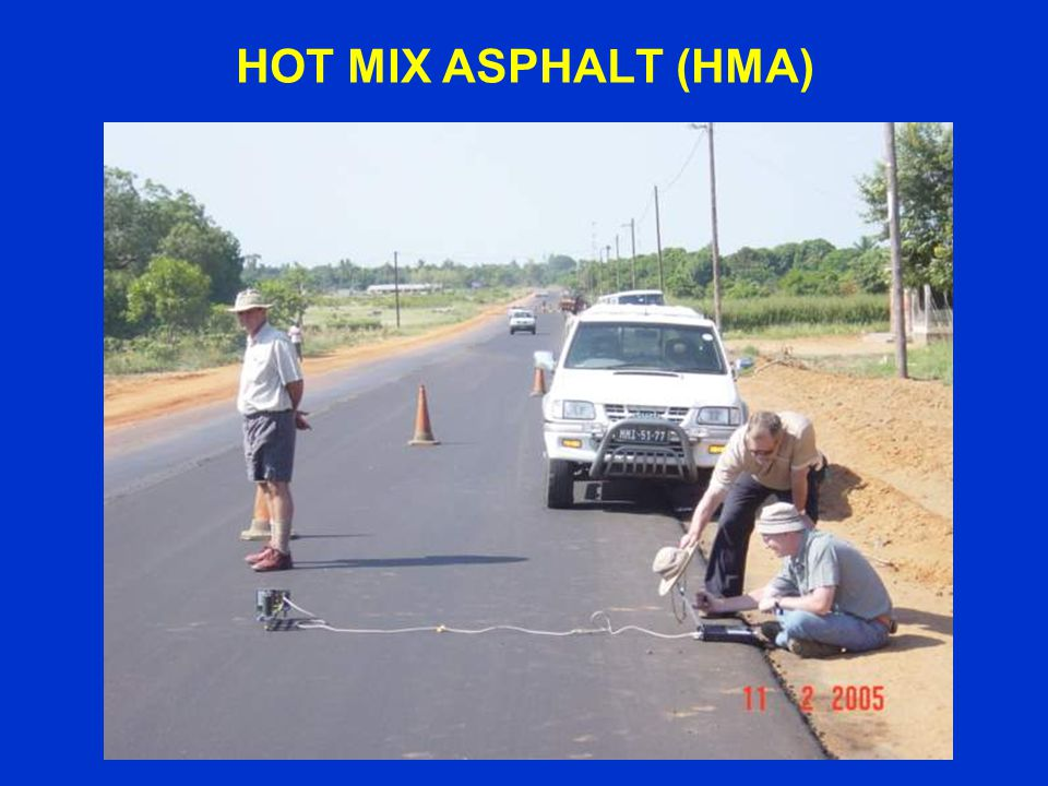 HOT MIX ASPHALT (HMA)