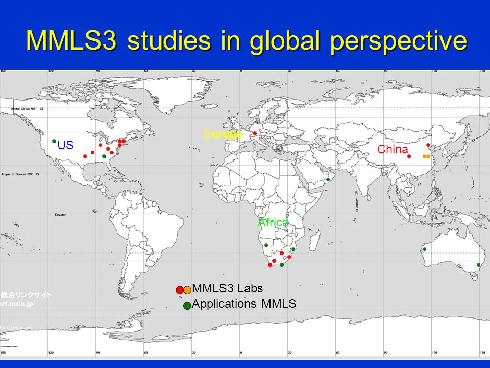 Applications MMLS MMLS3 Labs US Europe China Africa MMLS3 studies in global perspective