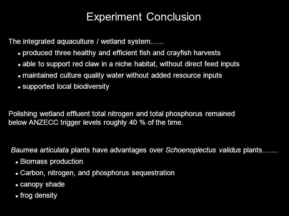 Experiment Conclusion The integrated aquaculture / wetland system…...