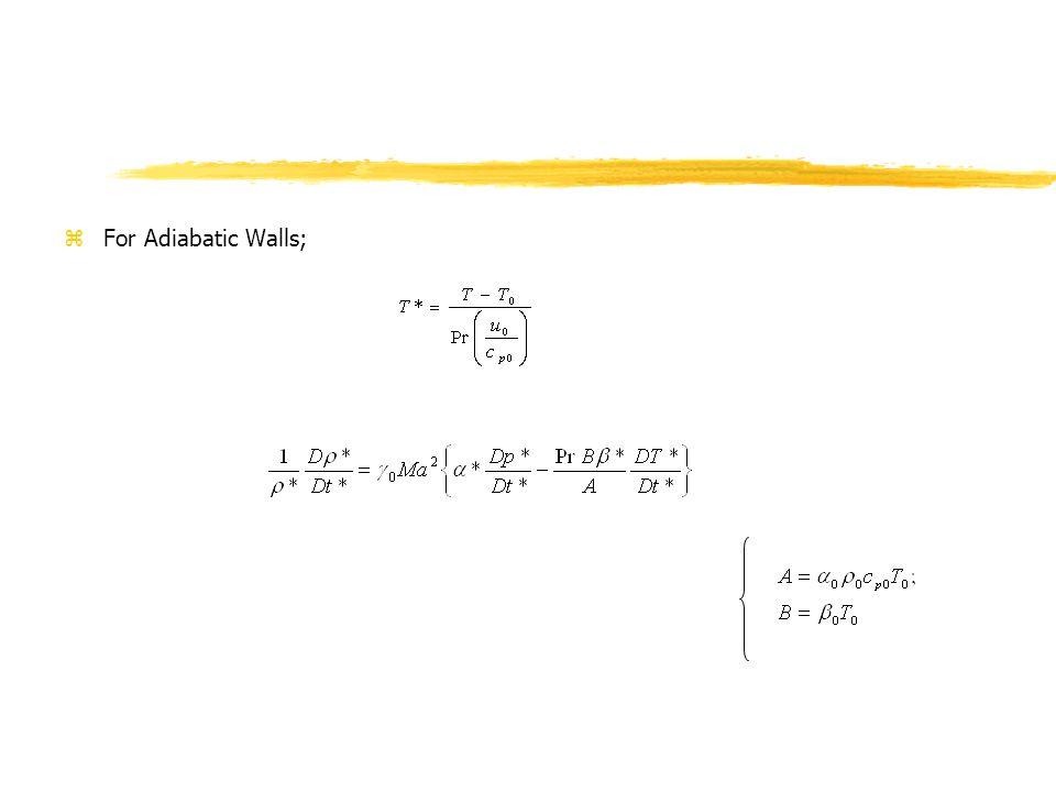 zFor Adiabatic Walls;
