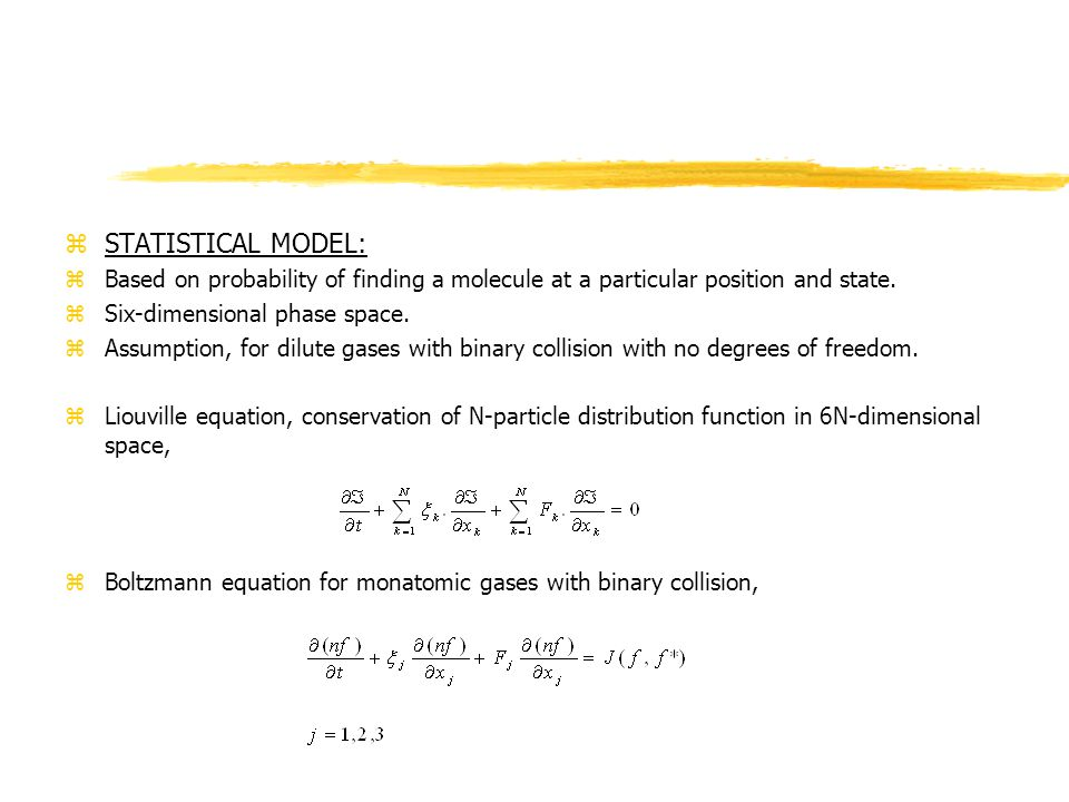 zSTATISTICAL MODEL: zBased on probability of finding a molecule at a particular position and state.